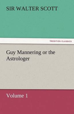 Guy Mannering or the Astrologer (Paperback)
