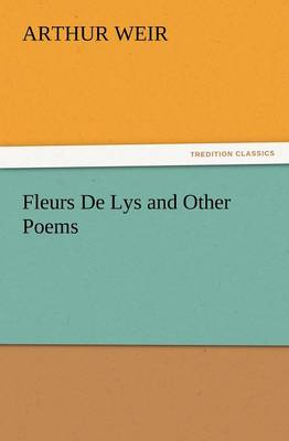 Fleurs de Lys and Other Poems (Paperback)