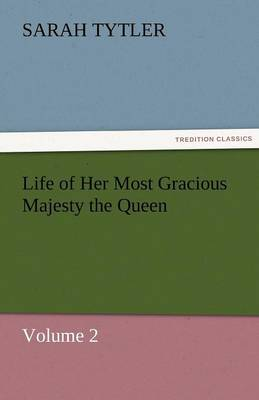 Life of Her Most Gracious Majesty the Queen (Paperback)