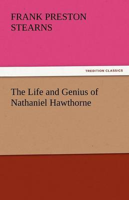 The Life and Genius of Nathaniel Hawthorne (Paperback)