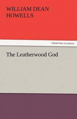 The Leatherwood God (Paperback)