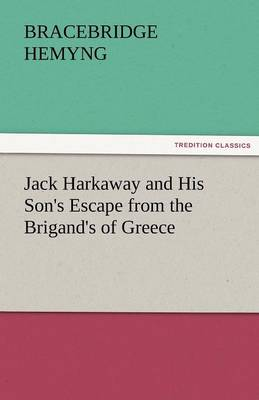 Jack Harkaway and His Son's Escape from the Brigand's of Greece (Paperback)