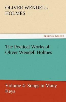 The Poetical Works of Oliver Wendell Holmes (Paperback)