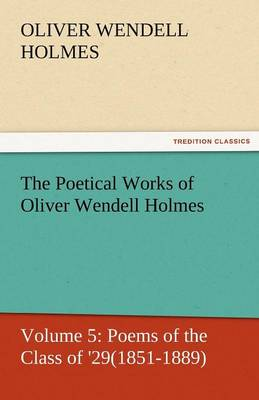 The Poetical Works of Oliver Wendell Holmes (Paperback)