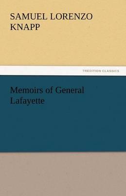 Memoirs of General Lafayette (Paperback)