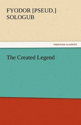 The Created Legend (Paperback)