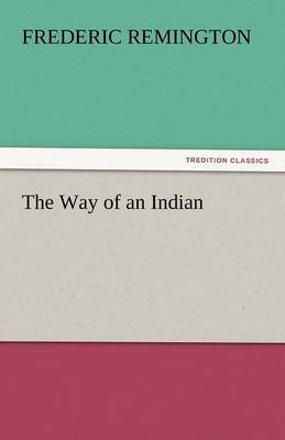 The Way of an Indian (Paperback)