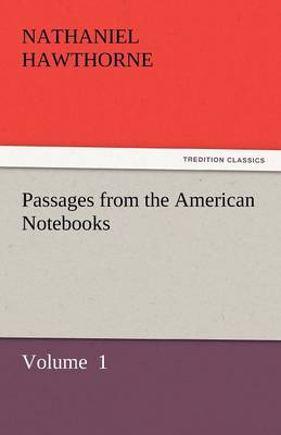 Passages from the American Notebooks (Paperback)