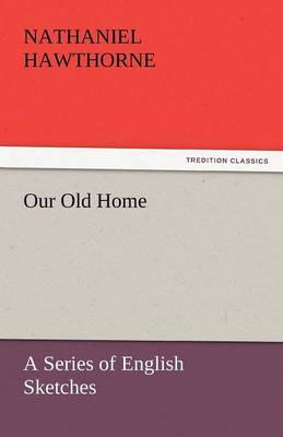 Our Old Home (Paperback)
