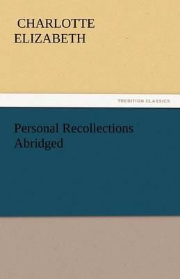Personal Recollections Abridged (Paperback)
