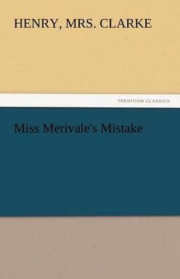 Miss Merivale's Mistake (Paperback)