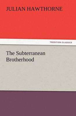 The Subterranean Brotherhood (Paperback)
