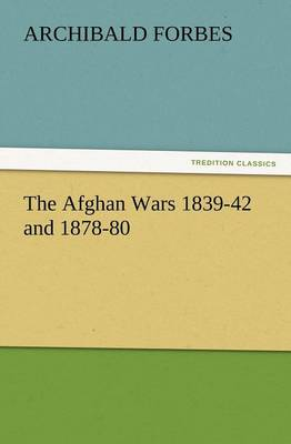 The Afghan Wars 1839-42 and 1878-80 (Paperback)
