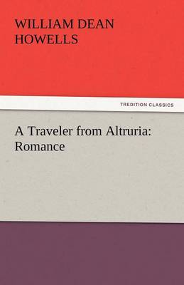 A Traveler from Altruria: Romance (Paperback)