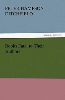 Books Fatal to Their Authors (Paperback)