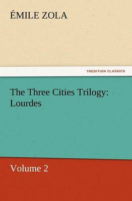 The Three Cities Trilogy: Lourdes (Paperback)