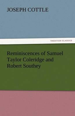 Reminiscences of Samuel Taylor Coleridge and Robert Southey (Paperback)