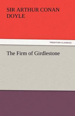 The Firm of Girdlestone (Paperback)