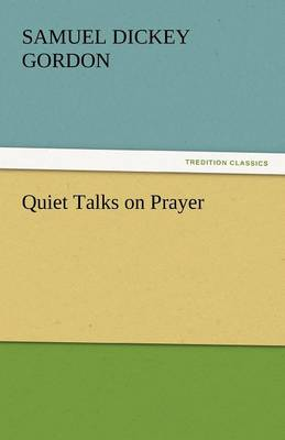 Quiet Talks on Prayer (Paperback)