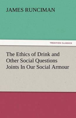 The Ethics of Drink and Other Social Questions Joints in Our Social Armour (Paperback)