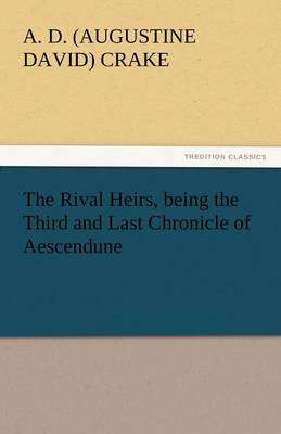 The Rival Heirs, Being the Third and Last Chronicle of Aescendune (Paperback)