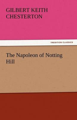 The Napoleon of Notting Hill (Paperback)