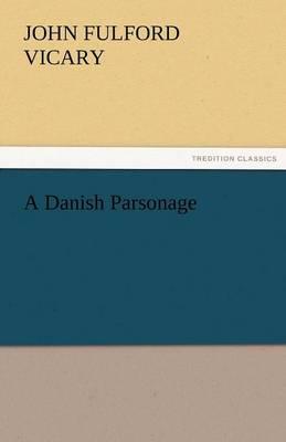 A Danish Parsonage (Paperback)