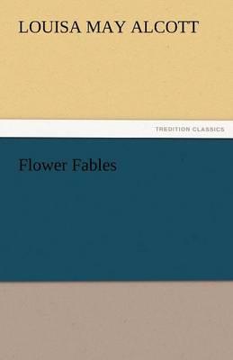 Flower Fables (Paperback)