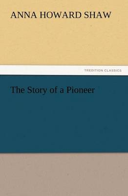 The Story of a Pioneer (Paperback)