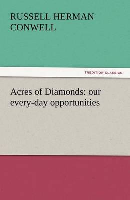 Acres of Diamonds: Our Every-Day Opportunities (Paperback)