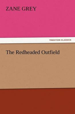 The Redheaded Outfield (Paperback)