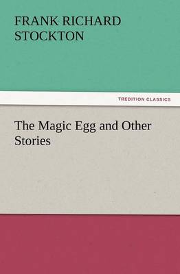 The Magic Egg and Other Stories (Paperback)