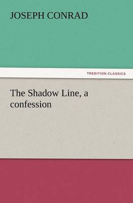 The Shadow Line, a Confession (Paperback)