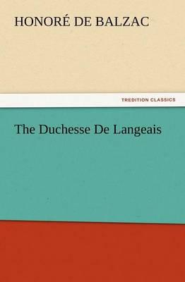 The Duchesse de Langeais (Paperback)