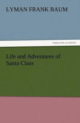 Life and Adventures of Santa Claus (Paperback)