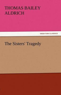 The Sisters' Tragedy (Paperback)