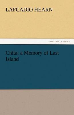 Chita: A Memory of Last Island (Paperback)