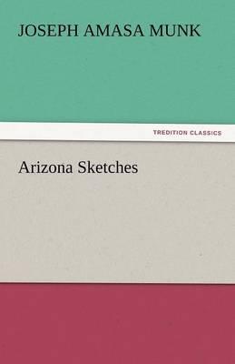 Arizona Sketches (Paperback)