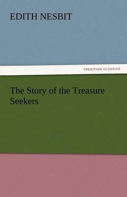 The Story of the Treasure Seekers (Paperback)
