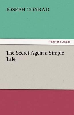 The Secret Agent a Simple Tale (Paperback)