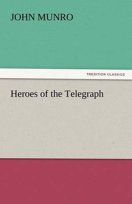 Heroes of the Telegraph (Paperback)