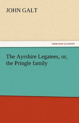 The Ayrshire Legatees, Or, the Pringle Family (Paperback)