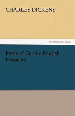 Perils of Certain English Prisoners (Paperback)
