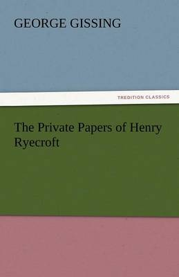 The Private Papers of Henry Ryecroft (Paperback)