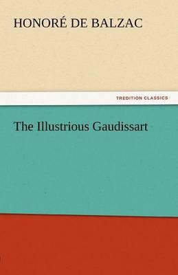 The Illustrious Gaudissart (Paperback)