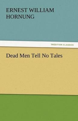 Dead Men Tell No Tales (Paperback)