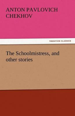 The Schoolmistress, and Other Stories (Paperback)
