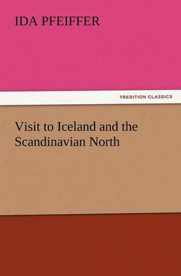 Visit to Iceland and the Scandinavian North (Paperback)