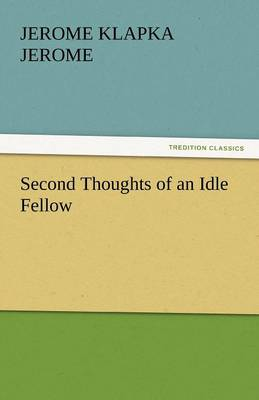 Second Thoughts of an Idle Fellow (Paperback)