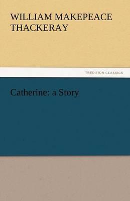 Catherine: A Story (Paperback)